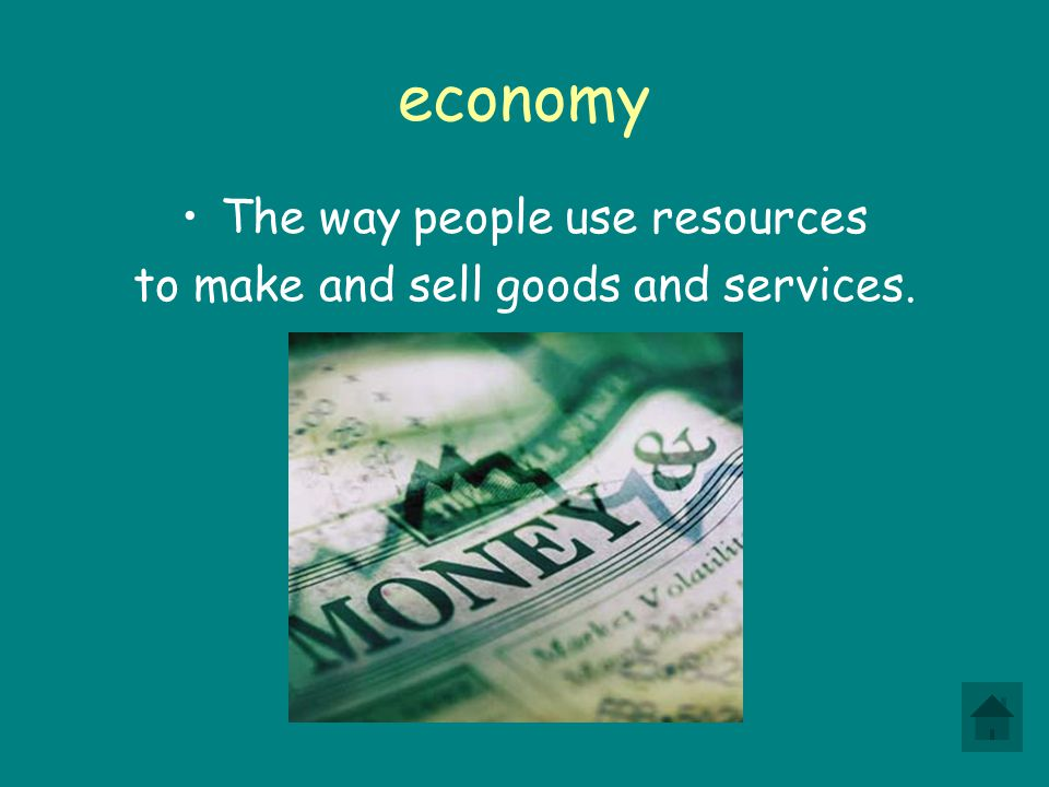 economy The way people use resources
