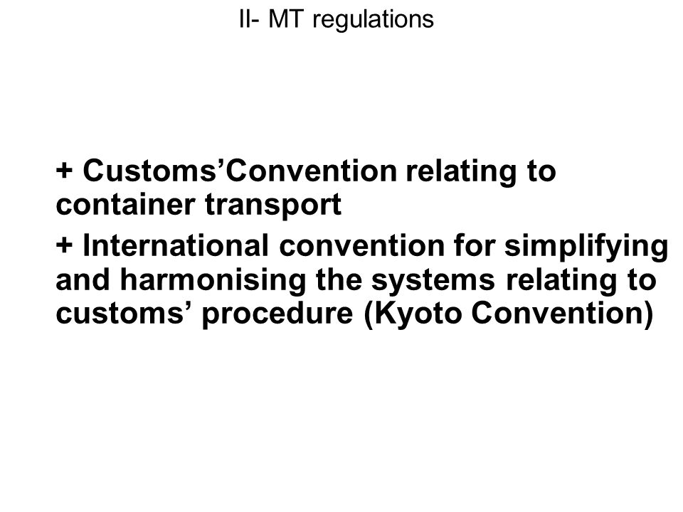 + Customs'Convention relating to container transport
