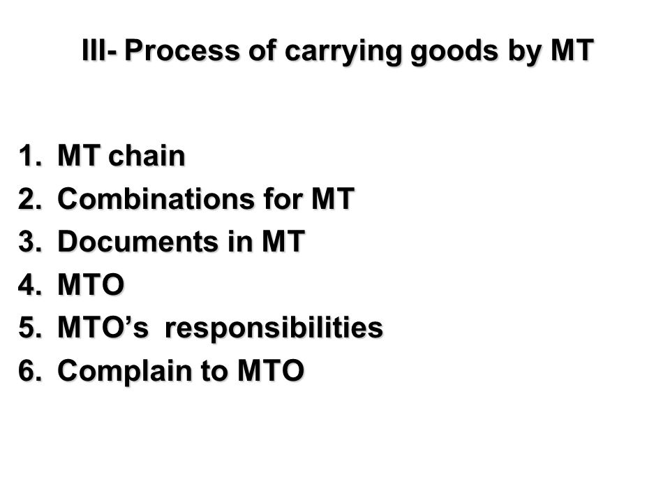 III- Process of carrying goods by MT