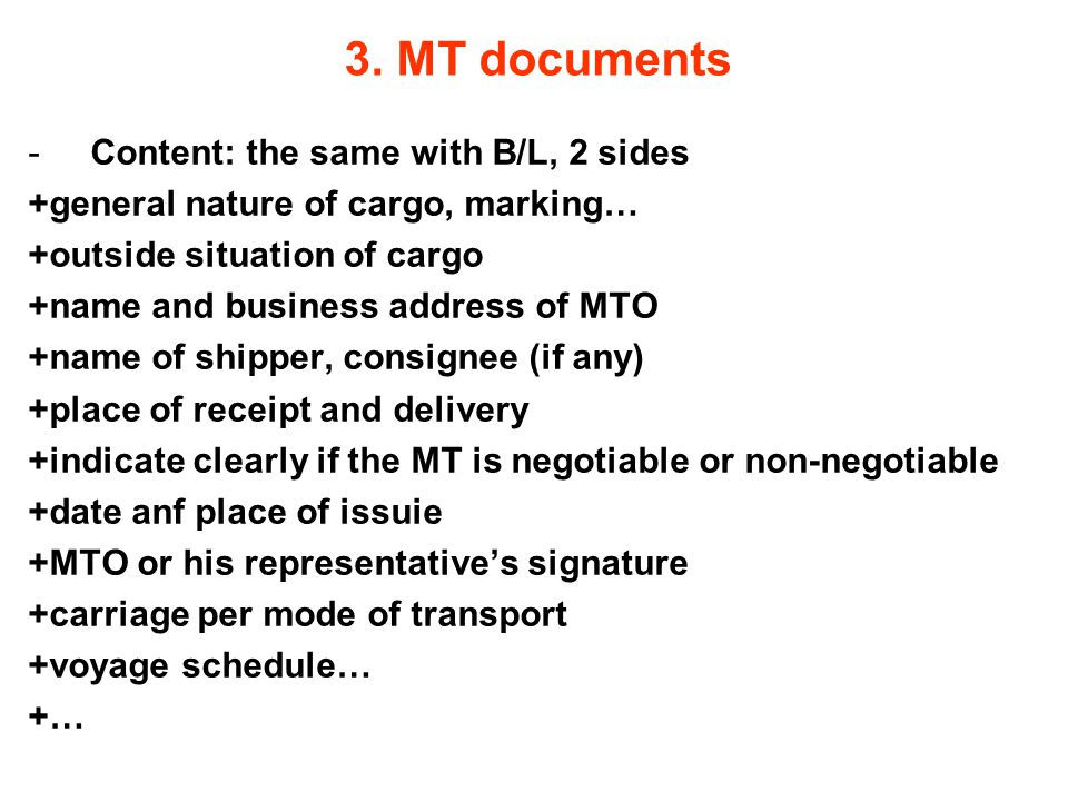 3. MT documents Content: the same with B/L, 2 sides