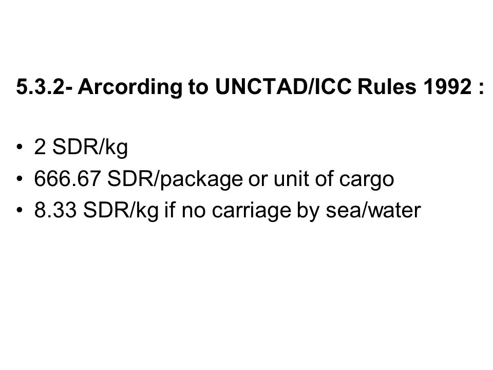 5.3.2- Arcording to UNCTAD/ICC Rules 1992 :