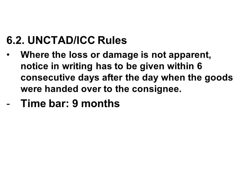 6.2. UNCTAD/ICC Rules Time bar: 9 months