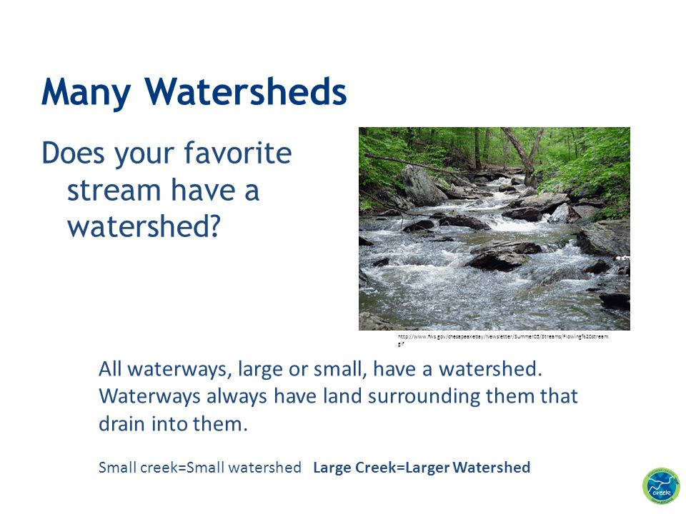 Many Watersheds Does your favorite stream have a watershed