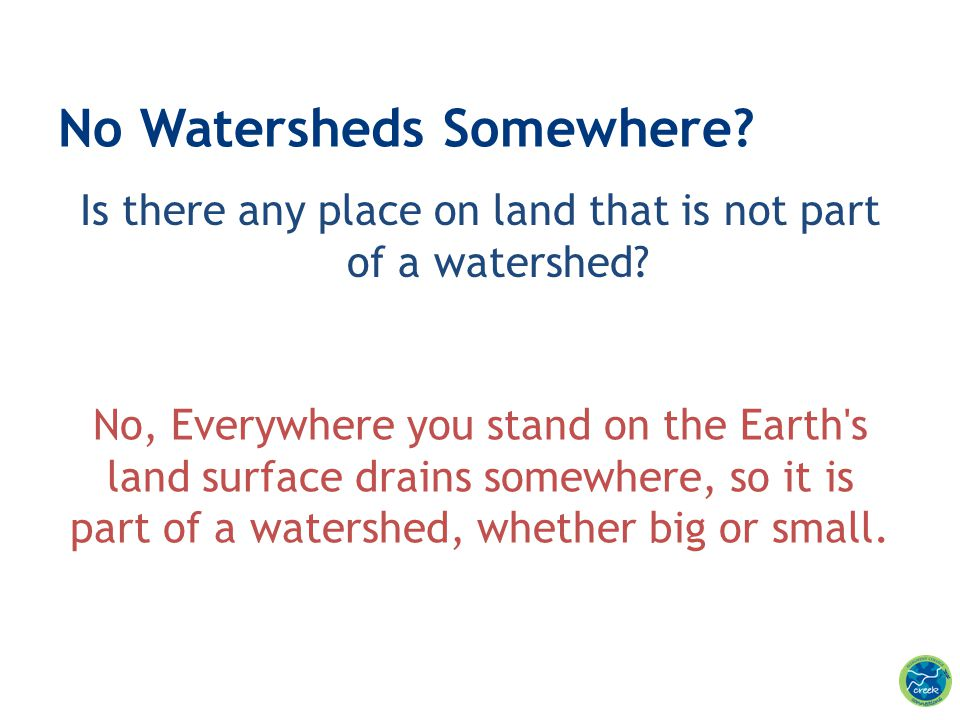 No Watersheds Somewhere