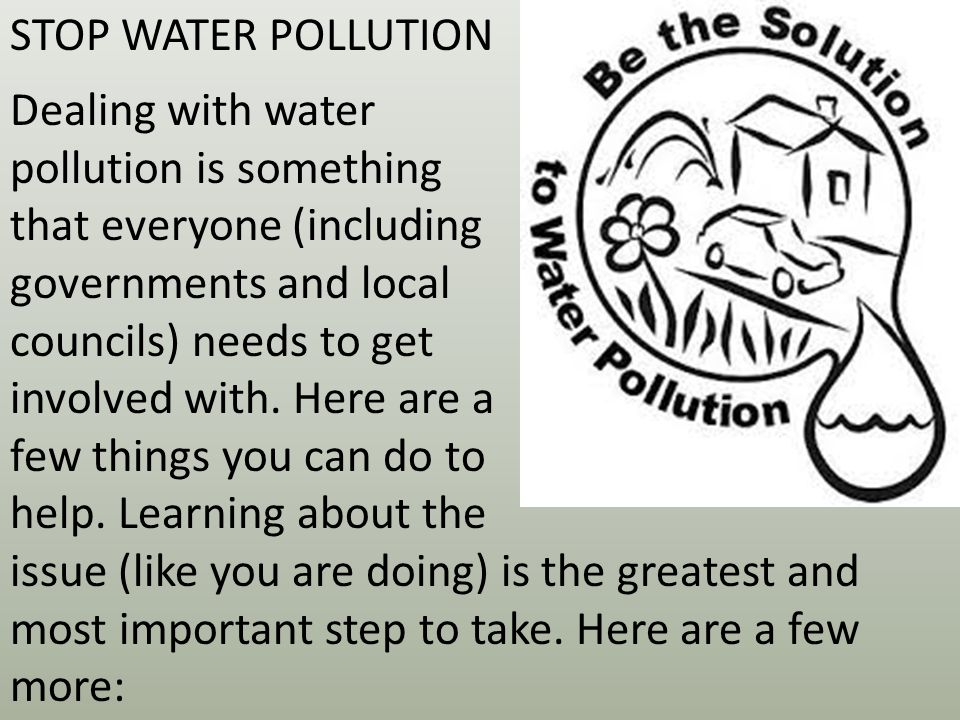 STOP WATER POLLUTION Dealing with water. pollution is something. that everyone (including. governments and local.