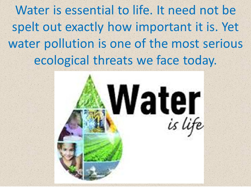 Water is essential to life