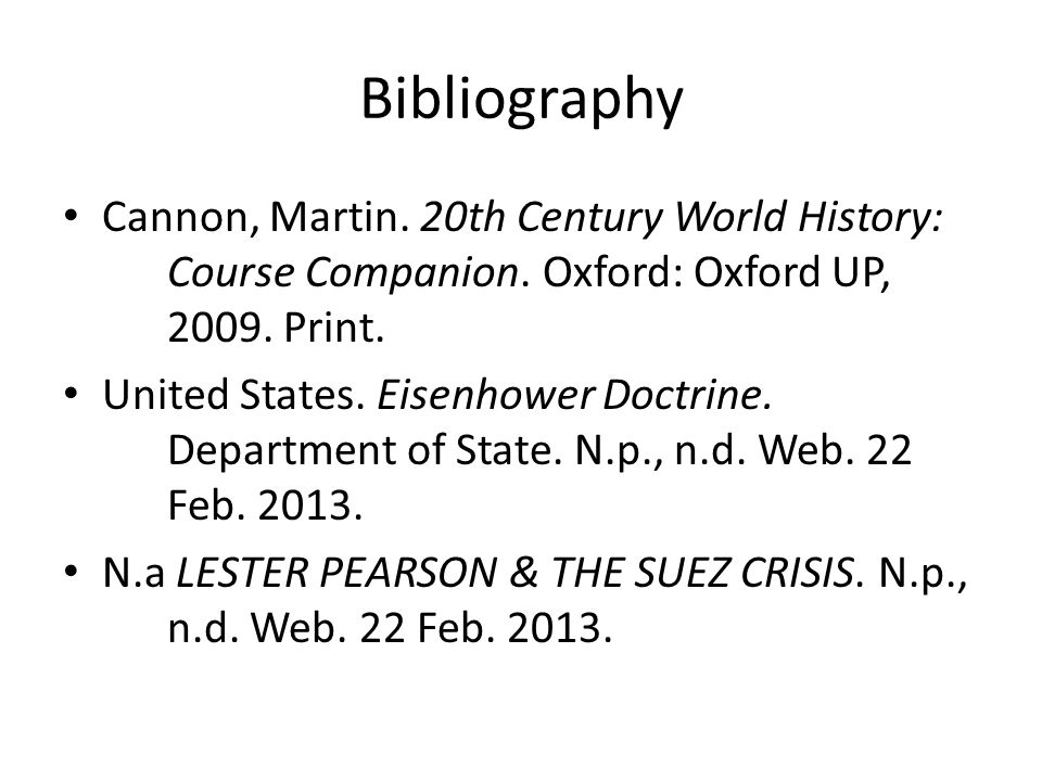 Bibliography Cannon, Martin. 20th Century World History: Course Companion. Oxford: Oxford UP, 2009. Print.