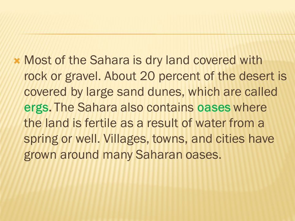 Most of the Sahara is dry land covered with rock or gravel