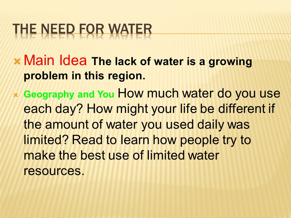 Main Idea The lack of water is a growing problem in this region.