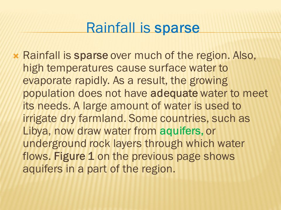 Rainfall is sparse