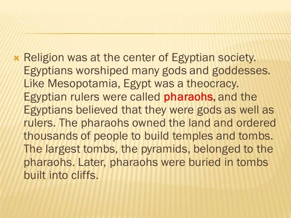 Religion was at the center of Egyptian society