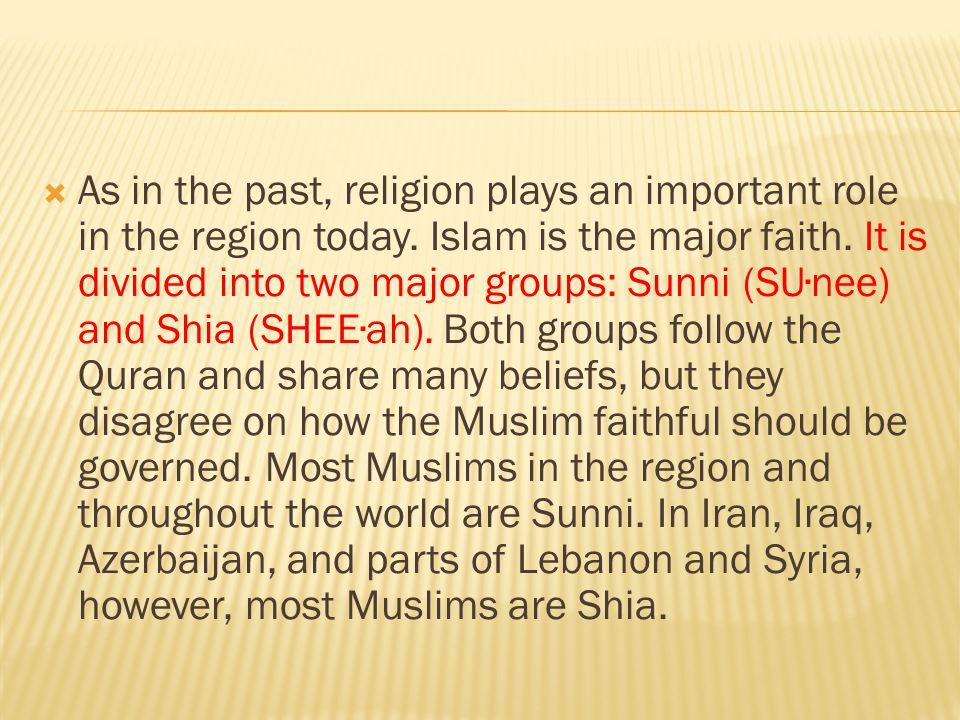 As in the past, religion plays an important role in the region today