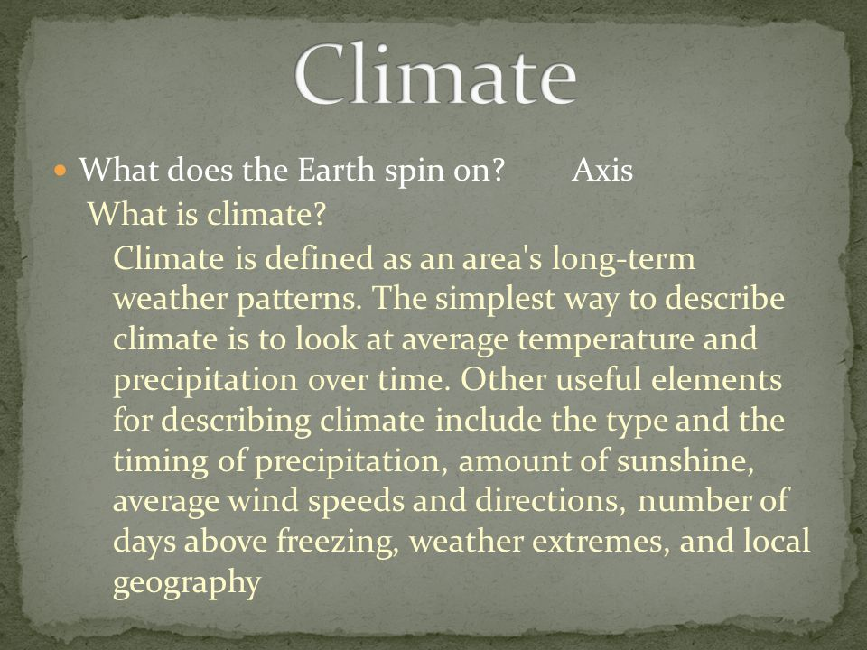 Climate What does the Earth spin on Axis What is climate