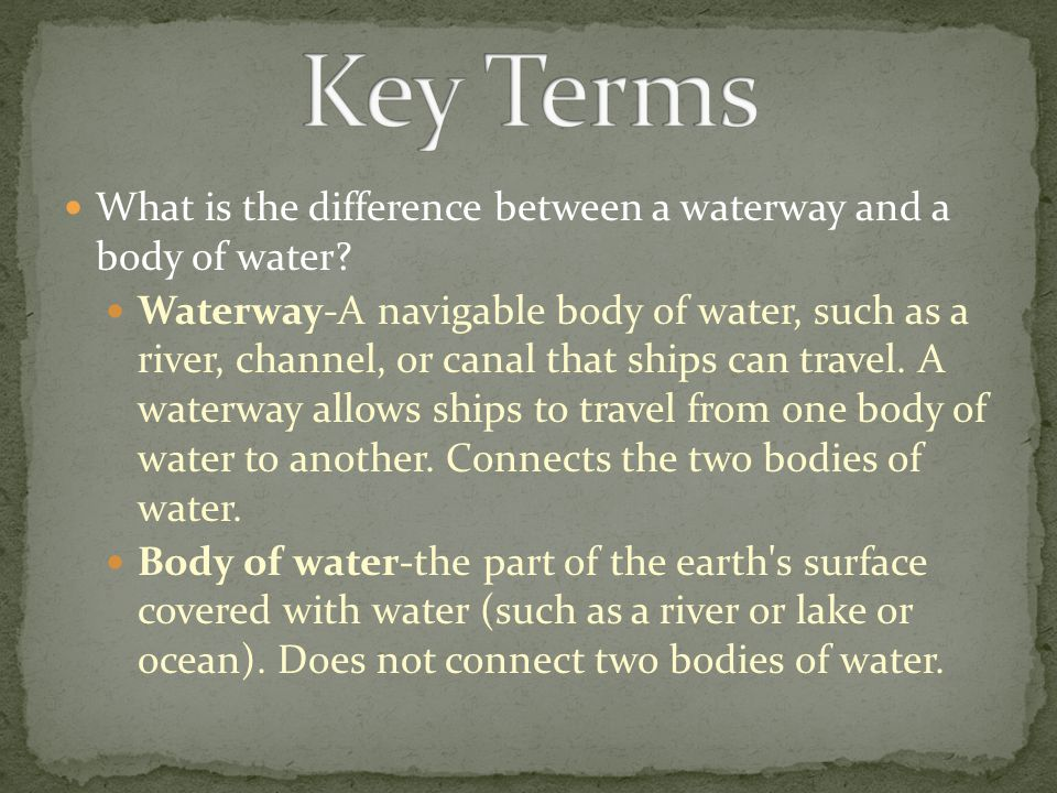 Key Terms What is the difference between a waterway and a body of water