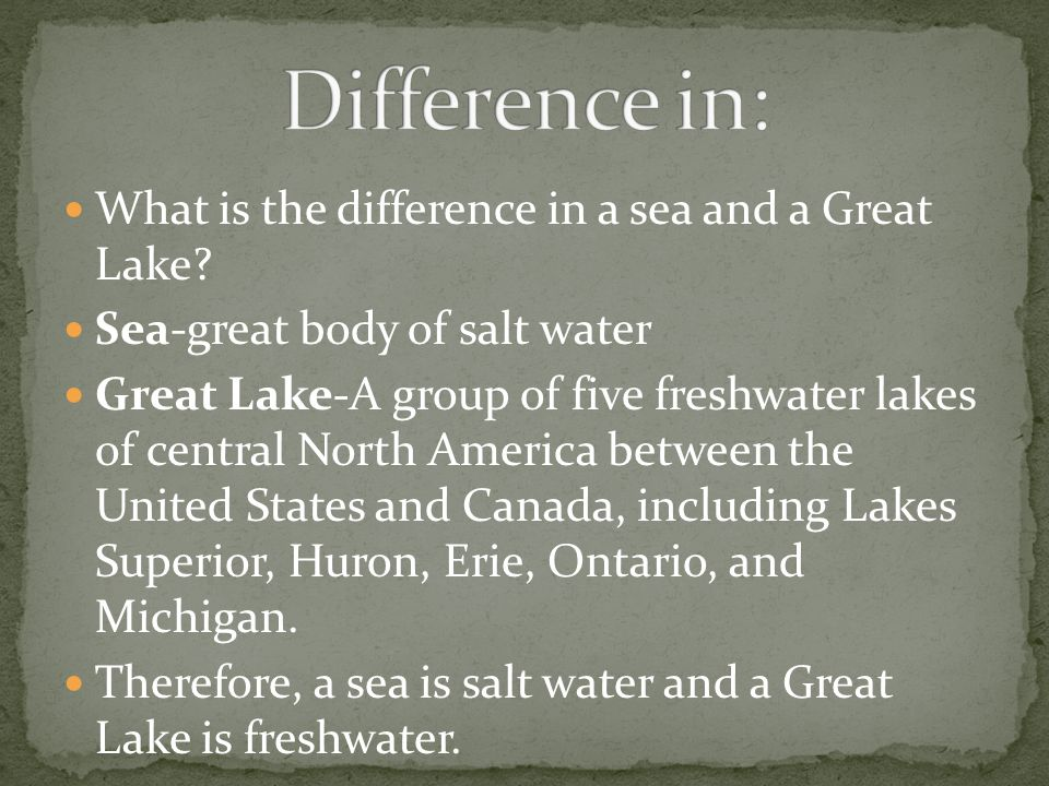 Difference in: What is the difference in a sea and a Great Lake