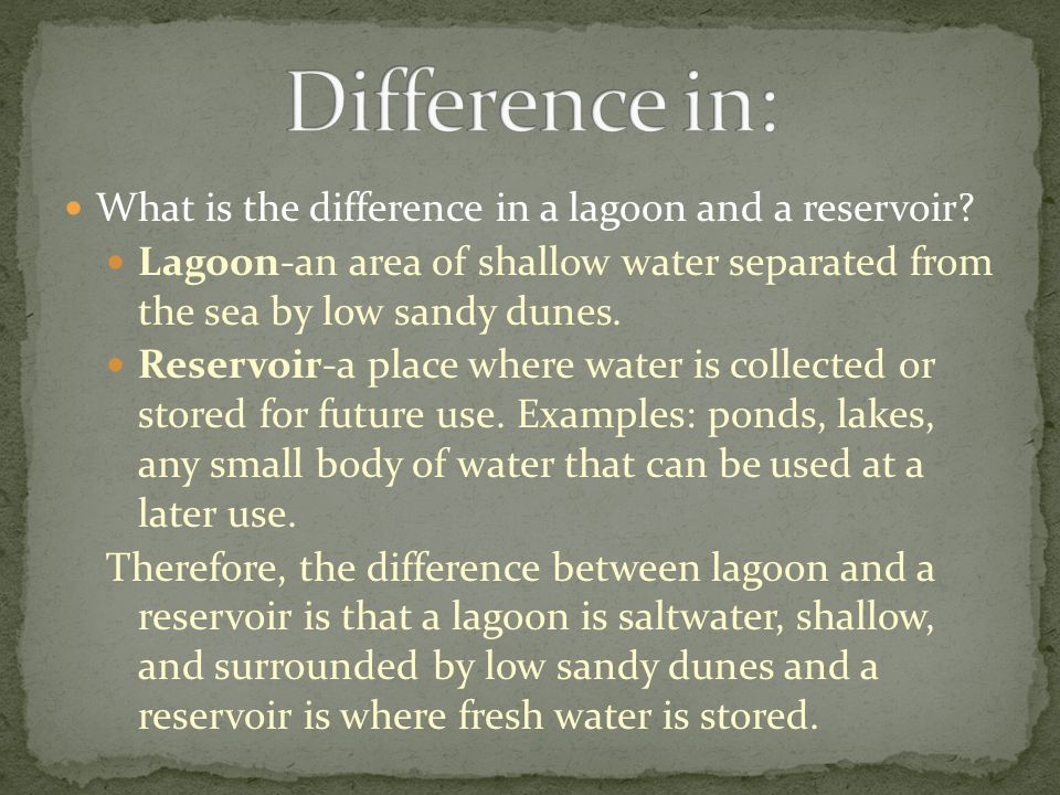 Difference in: What is the difference in a lagoon and a reservoir