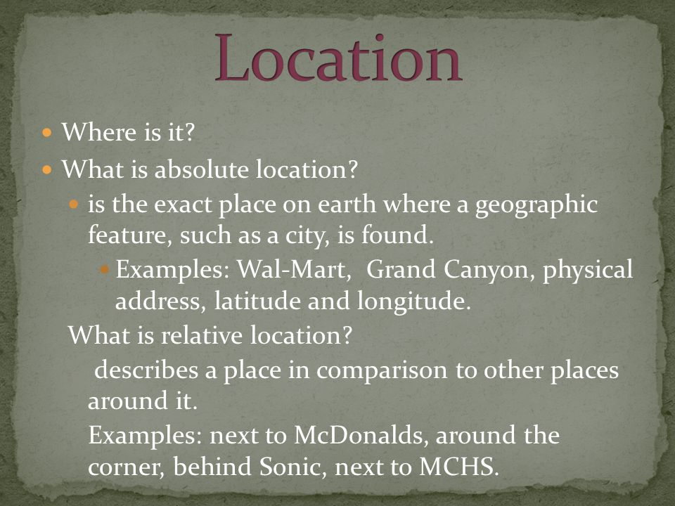 Location Where is it What is absolute location