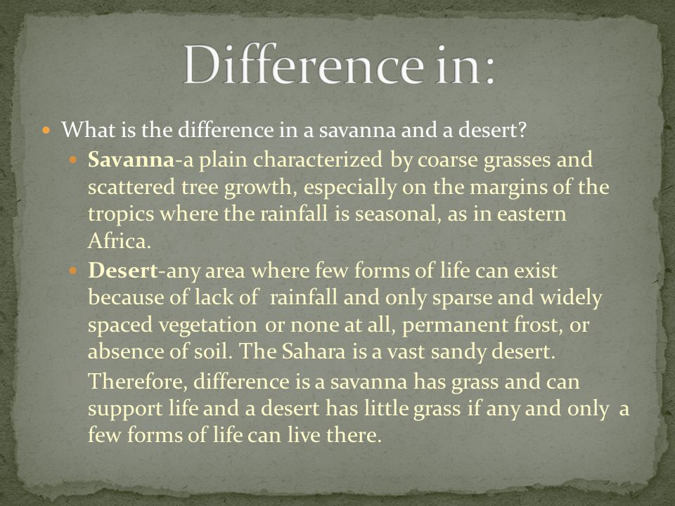 Difference in: What is the difference in a savanna and a desert