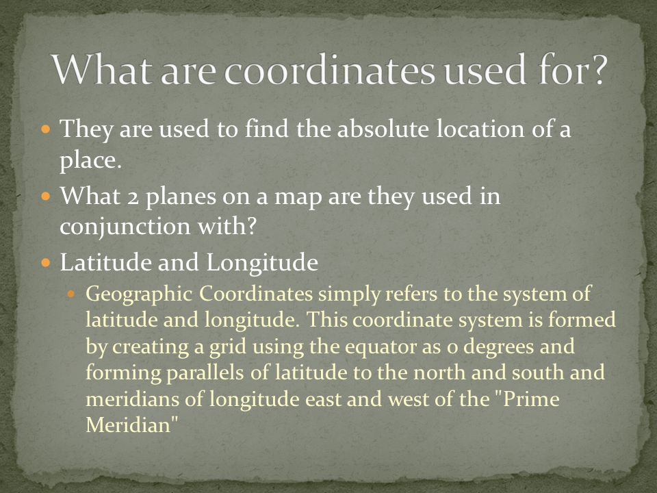 What are coordinates used for