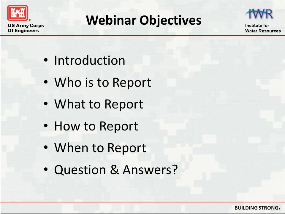 Webinar Objectives Introduction Who is to Report What to Report