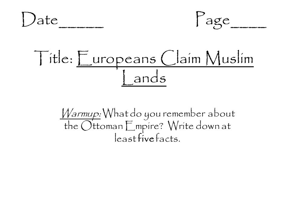 Date_____ Page____ Title: Europeans Claim Muslim Lands