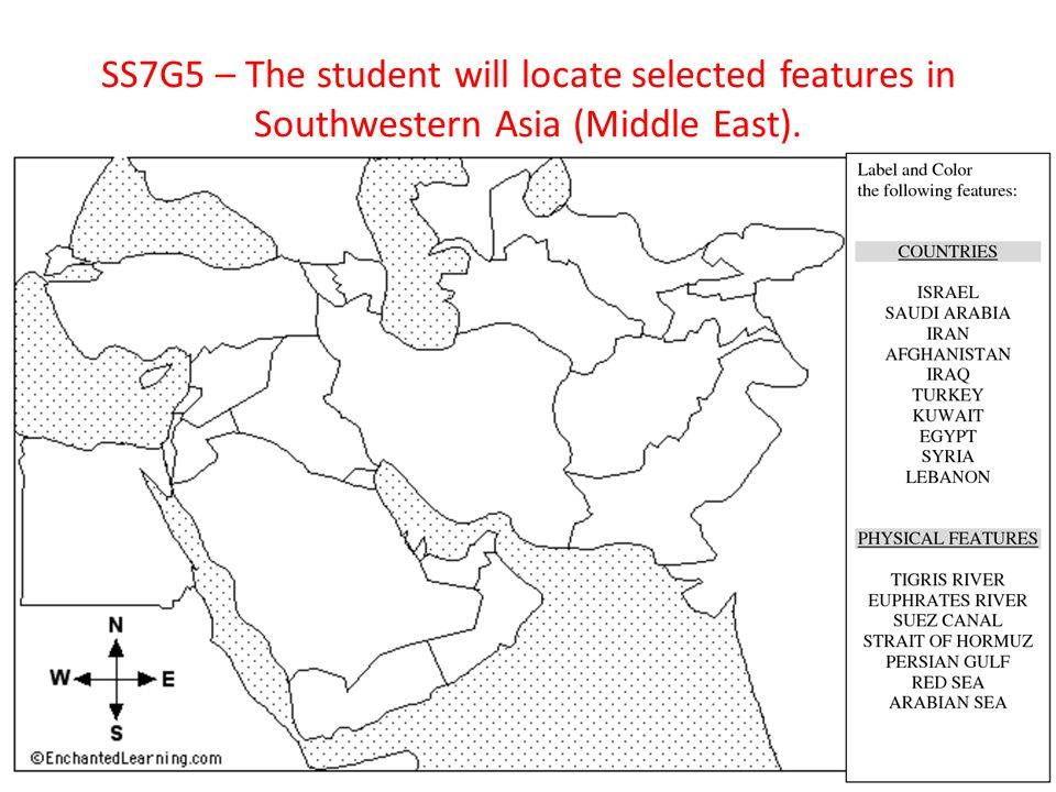 SS7G5 – The student will locate selected features in Southwestern Asia (Middle East).