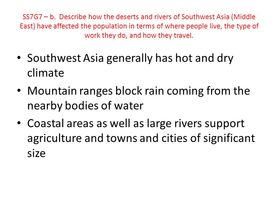 Southwest Asia generally has hot and dry climate