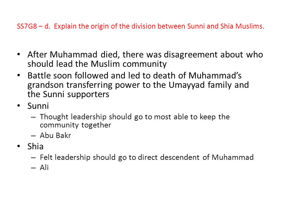 SS7G8 – d. Explain the origin of the division between Sunni and Shia Muslims.