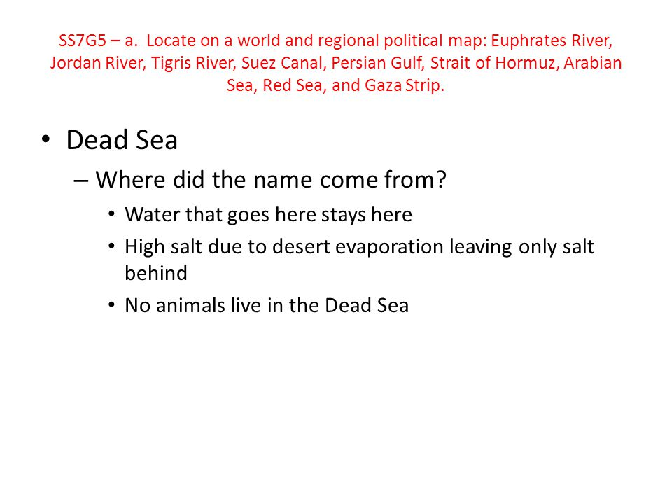 Dead Sea Where did the name come from Water that goes here stays here