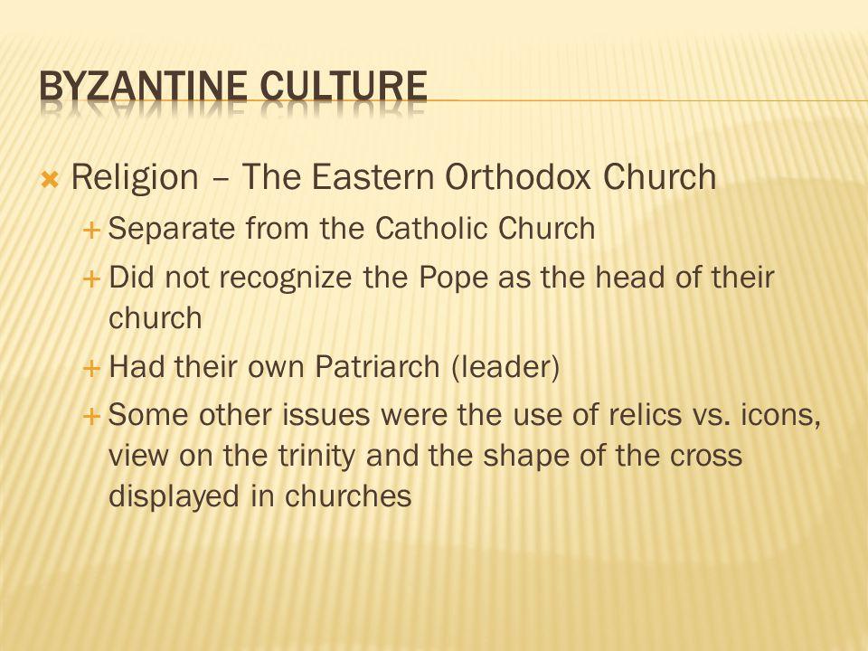 Byzantine Culture Religion – The Eastern Orthodox Church
