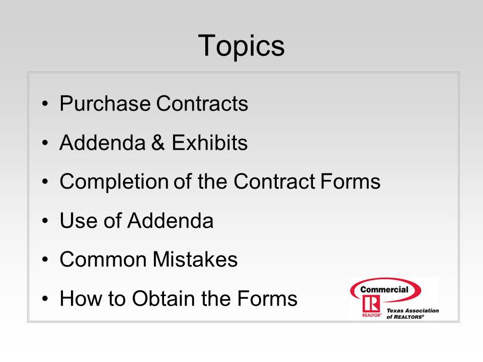 Topics Purchase Contracts Addenda & Exhibits