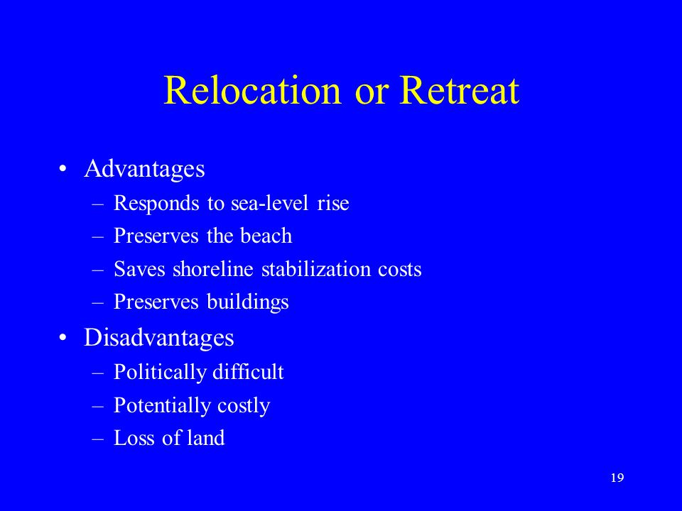 Relocation or Retreat Advantages Disadvantages