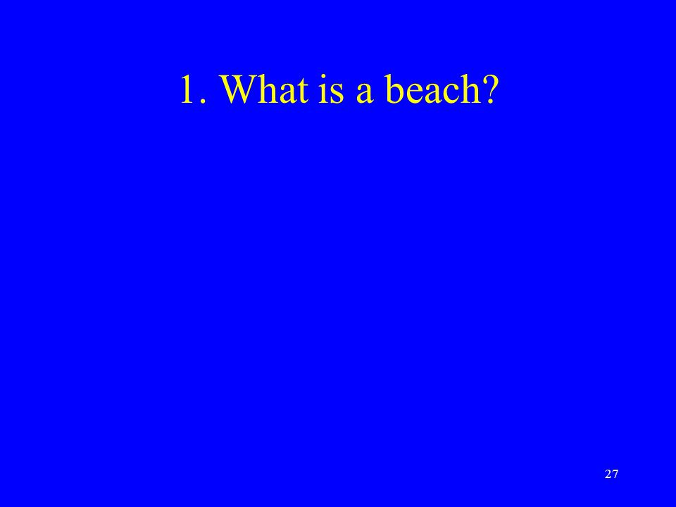 1. What is a beach