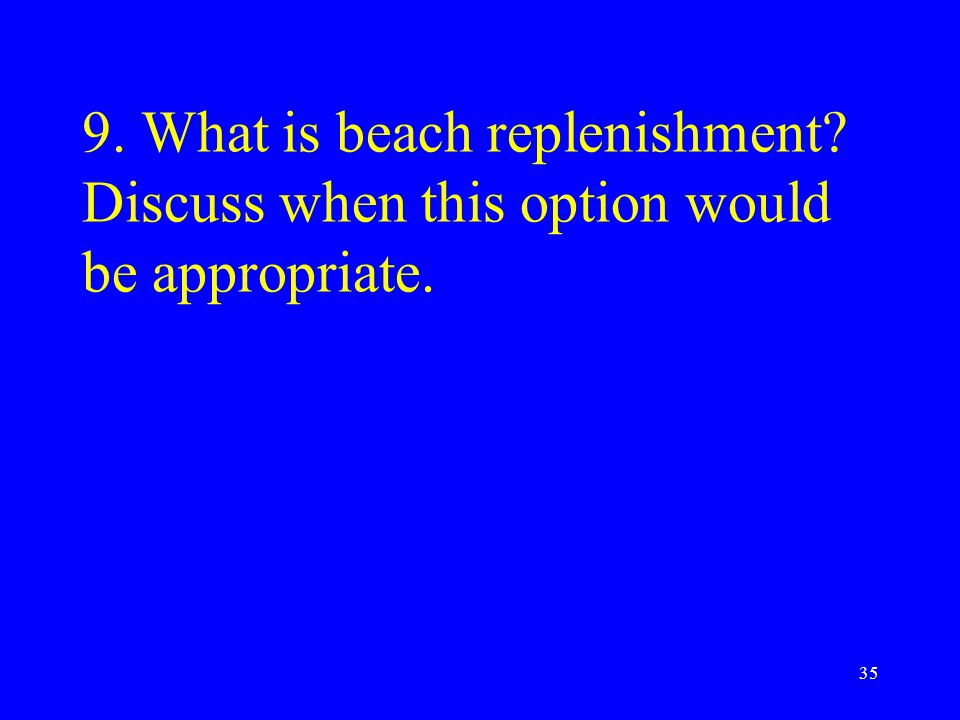 9. What is beach replenishment