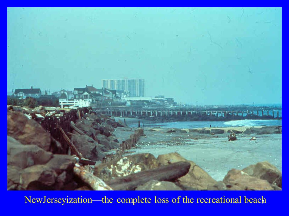 NewJerseyization—the complete loss of the recreational beach