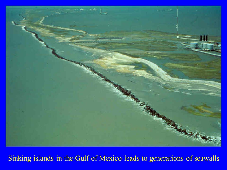 Sinking islands in the Gulf of Mexico leads to generations of seawalls