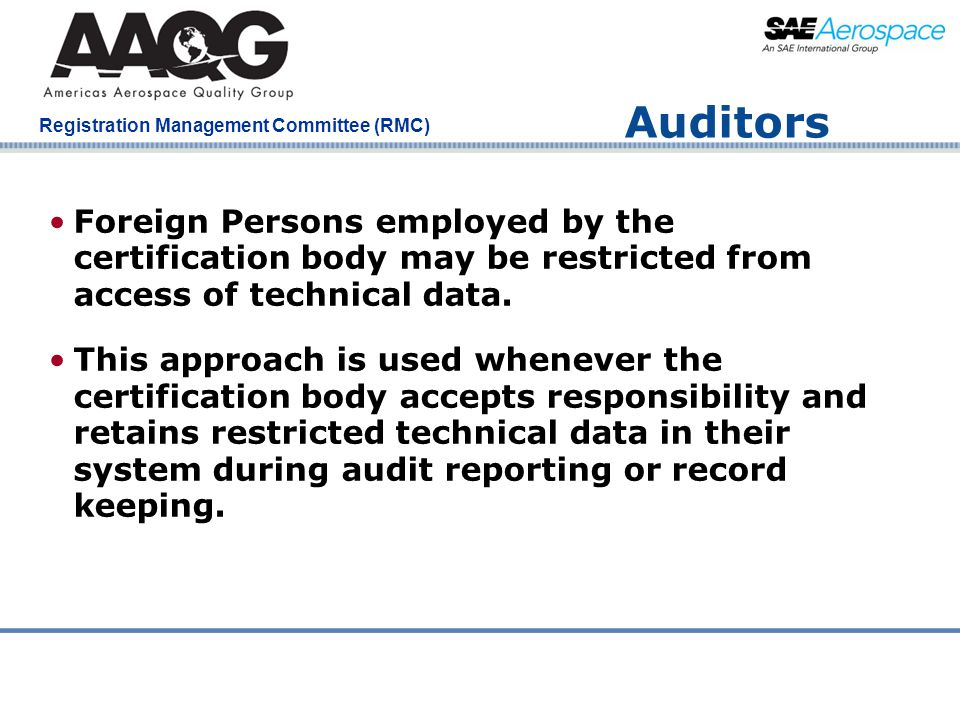 Auditors Foreign Persons employed by the certification body may be restricted from access of technical data.
