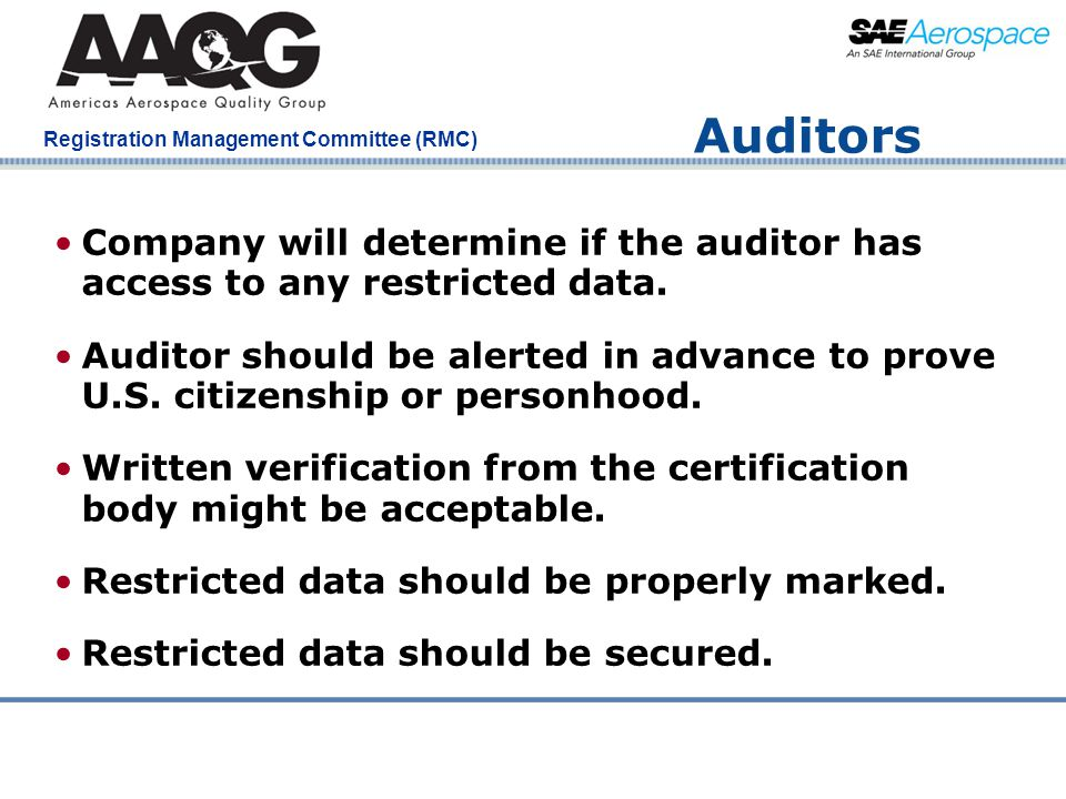 Auditors Company will determine if the auditor has access to any restricted data.