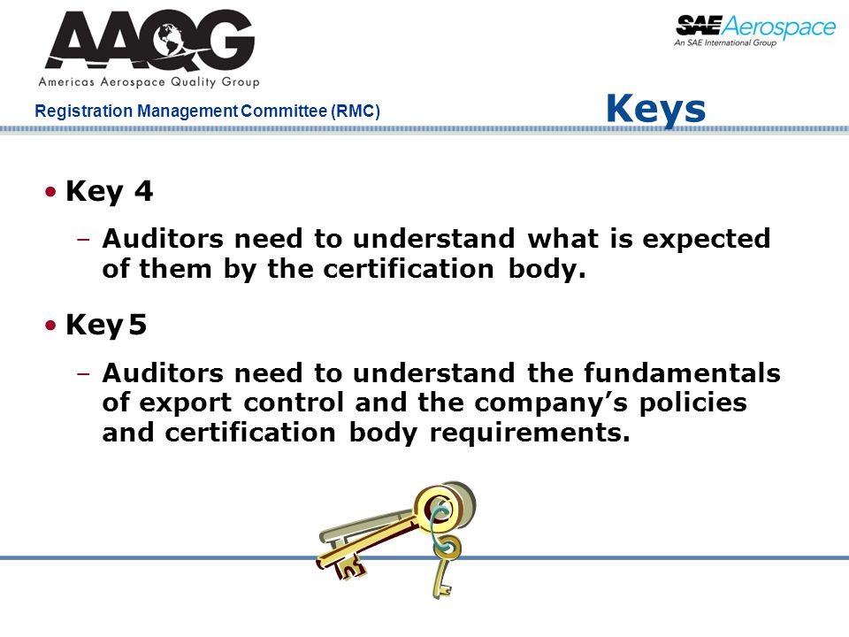 Keys Key 4. Auditors need to understand what is expected of them by the certification body. Key 5.