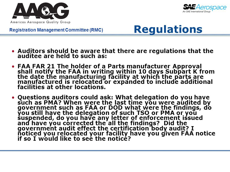 Regulations Auditors should be aware that there are regulations that the auditee are held to such as: