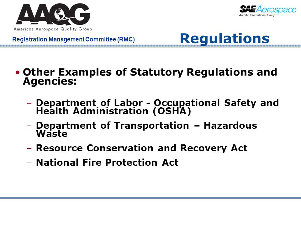 Regulations Other Examples of Statutory Regulations and Agencies:
