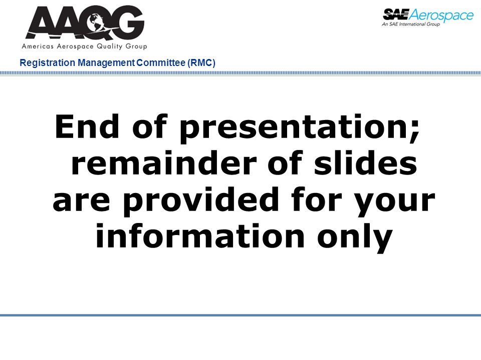 End of presentation; remainder of slides are provided for your information only