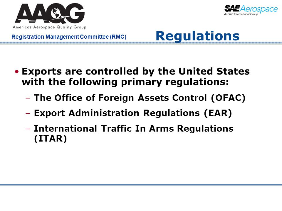 Regulations Exports are controlled by the United States with the following primary regulations: The Office of Foreign Assets Control (OFAC)
