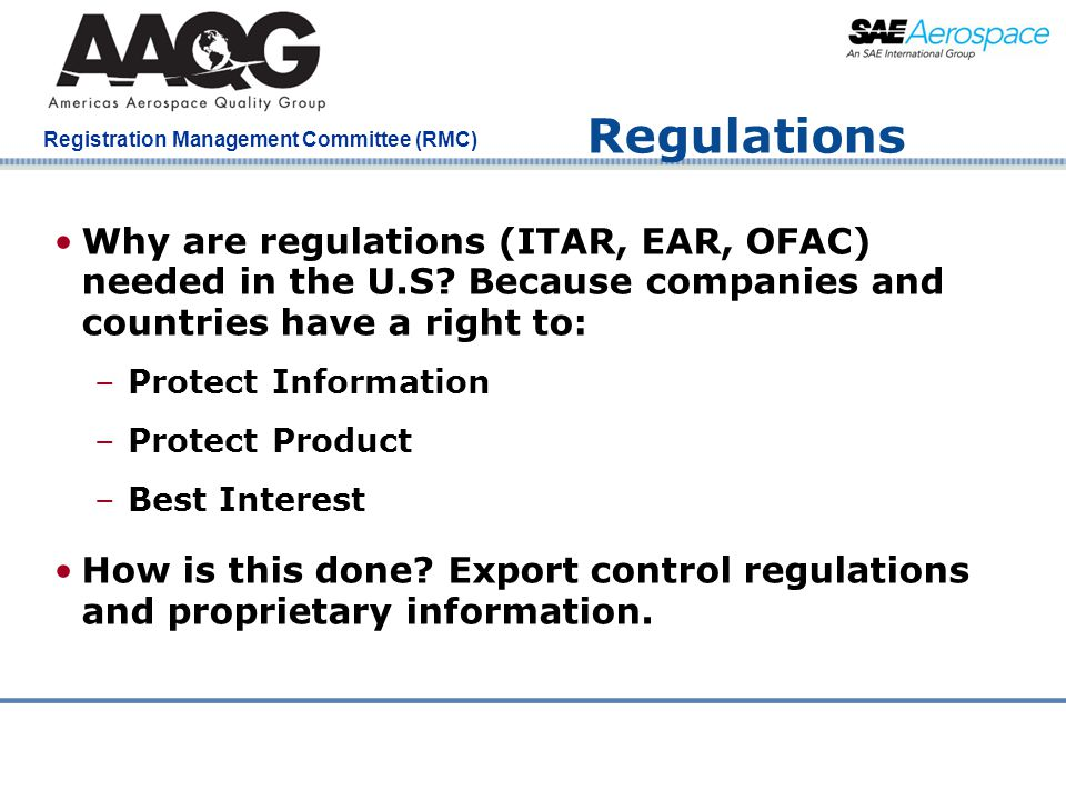 Regulations Why are regulations (ITAR, EAR, OFAC) needed in the U.S Because companies and countries have a right to: