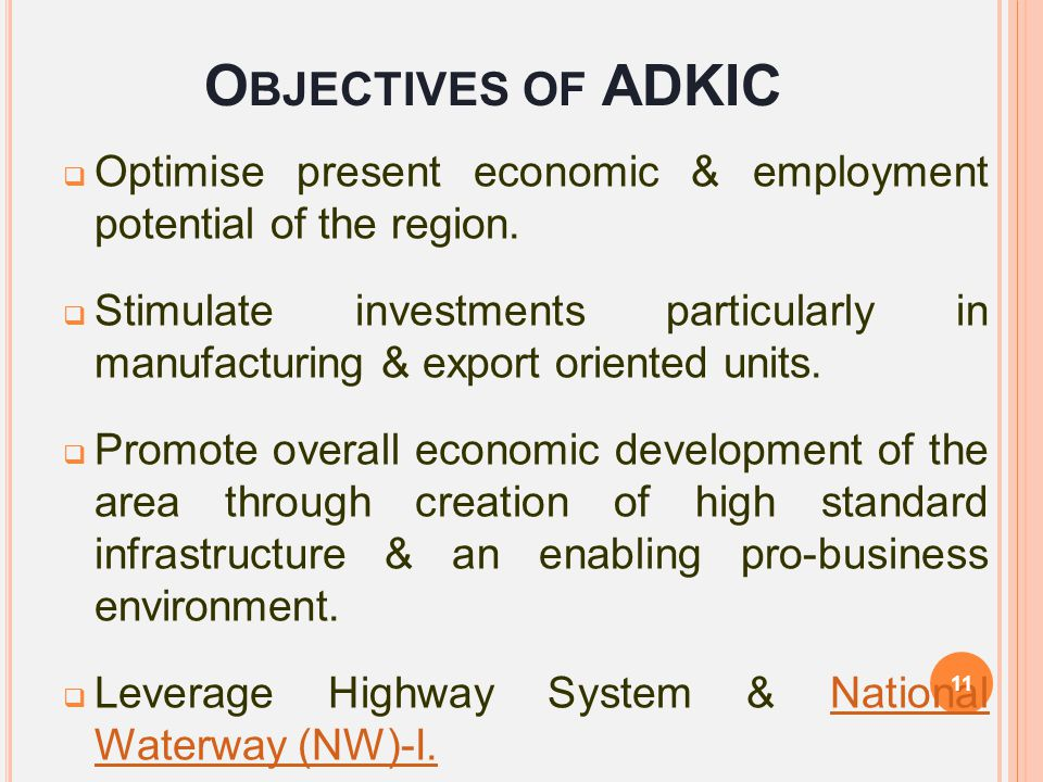 Objectives of ADKIC Optimise present economic & employment potential of the region.