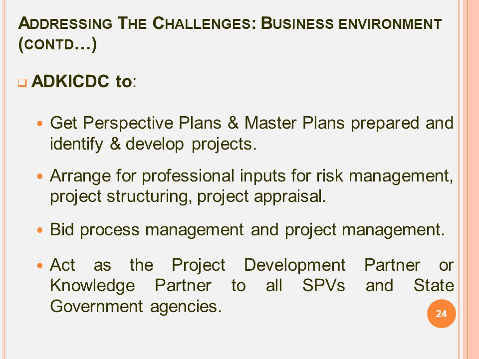 Addressing The Challenges: Business environment (contd…)