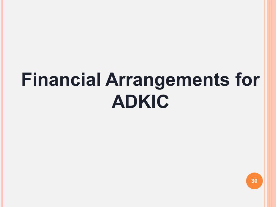 Financial Arrangements for ADKIC
