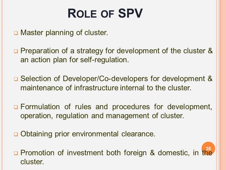 Role of SPV Master planning of cluster.