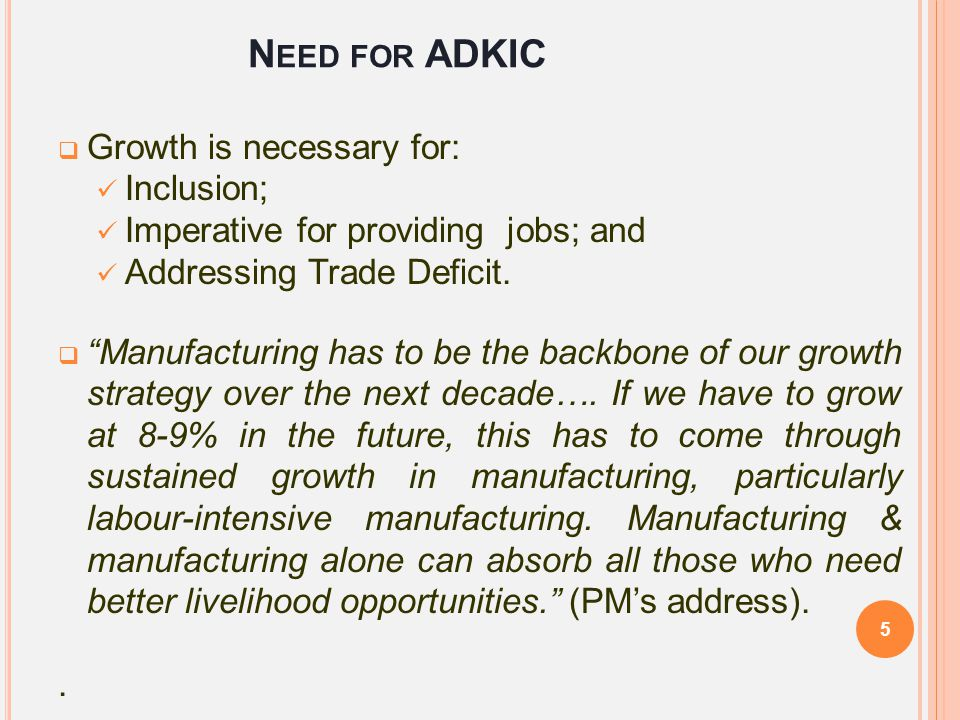 Need for ADKIC Growth is necessary for: Inclusion;