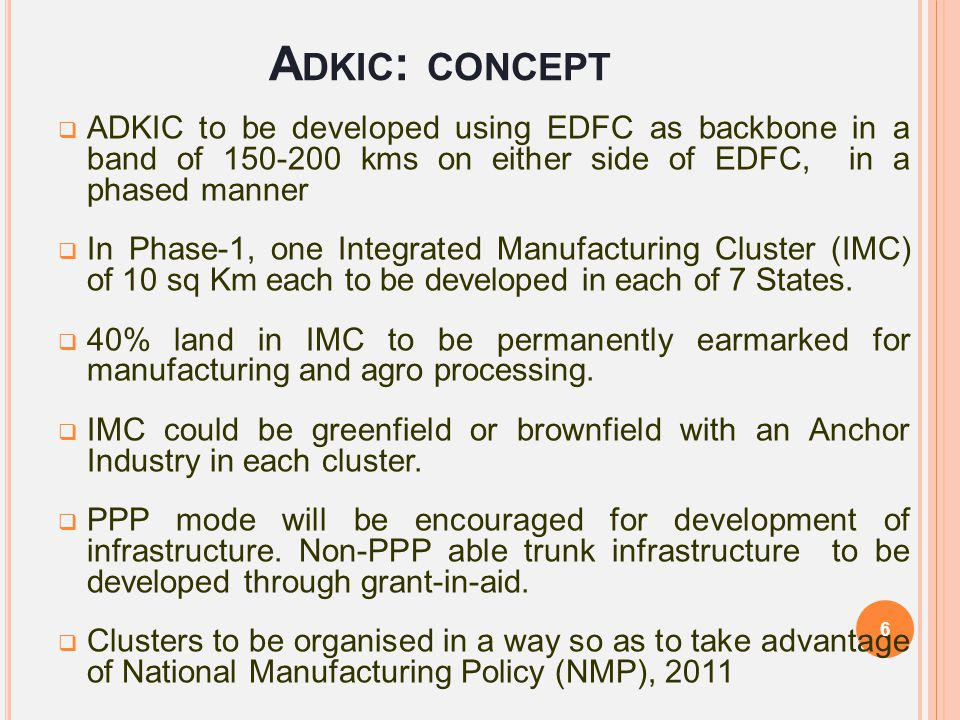Adkic: concept ADKIC to be developed using EDFC as backbone in a band of 150-200 kms on either side of EDFC, in a phased manner.